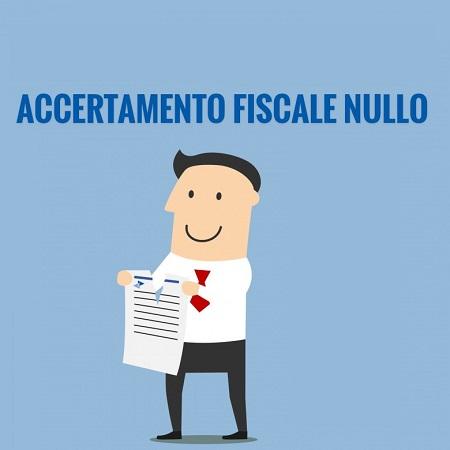 accertamento fiscale nullo